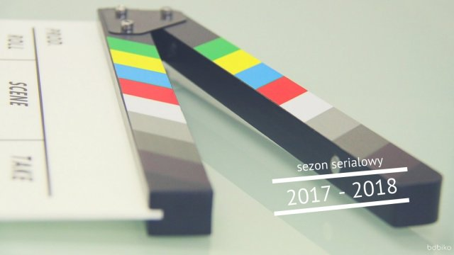 sezon serialowy 2017