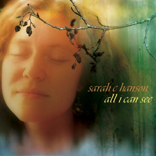 "Sarah Hanson ""All I Can See"" CD Design & Photography by Bob Paltrow"
