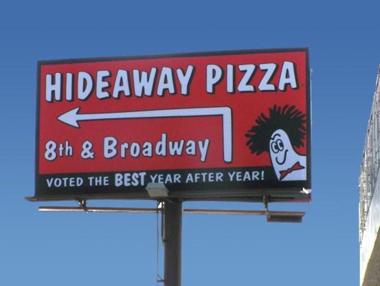 Billboard design by Bob Paltrow Design, Bellingham WA for Hideaway Pizza, Tulsa OK