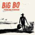 BIG BO – CD: Traveling Riverside