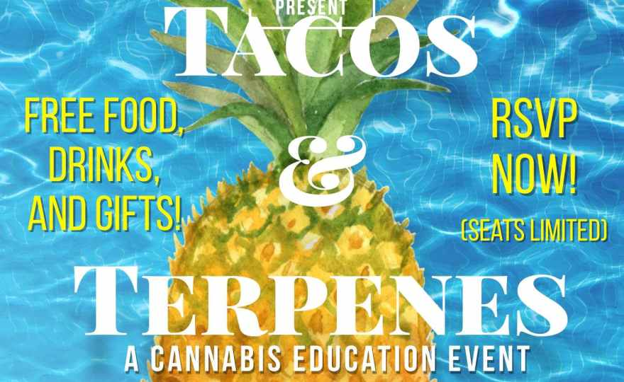 Tacos and Terpenes –  A Cannabis Education Event