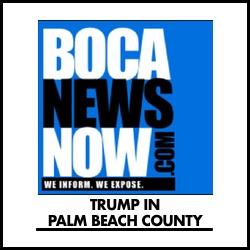 Trump In Palm Beach County - BocaNewsNow.com