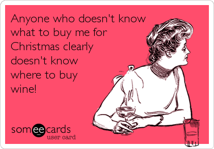 Christmas Wine Inspiration-someecard-christmas-wine