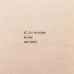 Toutes les femmes en moi sont fatiguées