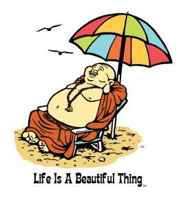 """Life is a Beautiful Thing"" Buddha beach."