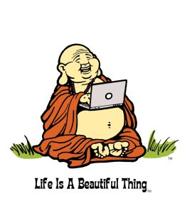 """Life is a Beautiful Thing"" Buddha with laptop."