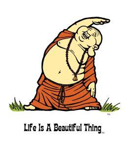 """Life is a Beautiful Thing"" Buddha yoga2."