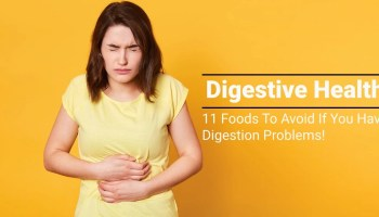 Foods To Avoid Digestion Problem