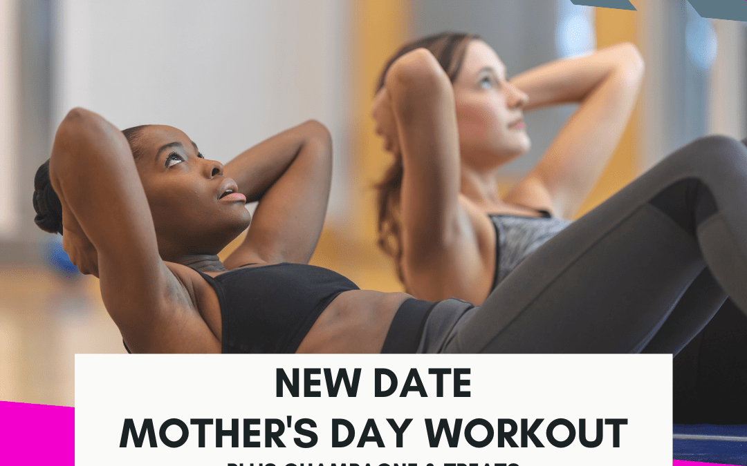 NEW DATE: Mother's Day Workout