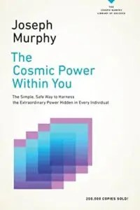 Dr Joseph Murphy - The Cosmic Power Within You