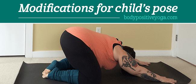 Modifications for child's pose (balasana) - Body Positive Yoga