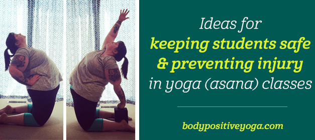 Ideas for keeping students safe and preventing injury in yoga (asana) classes