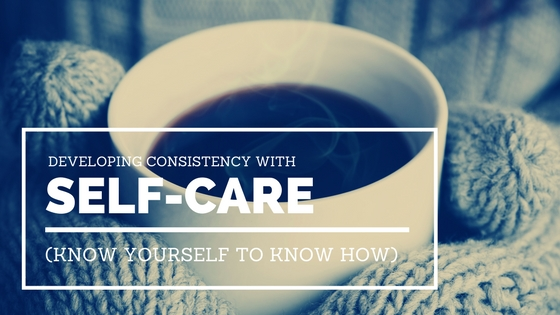 Developing consistency with self-care