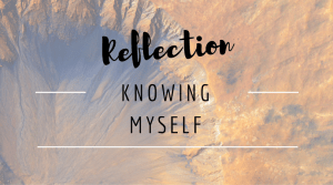 Reflection: Knowing Myself