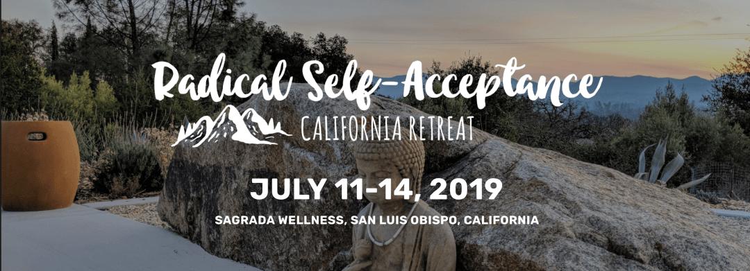 Radical Self-Acceptance California Retreat