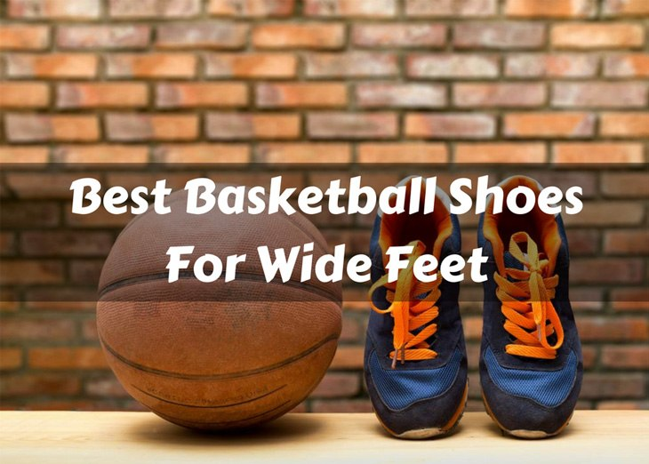 0bbd94e08b20 Your Guide On How To Pick The Best Basketball Shoes For Wide Feet