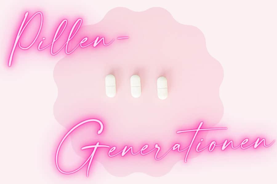 Welche Pillengeneration ist am besten für mich?