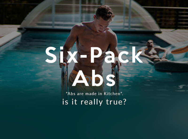 Six Pack Abs – Are They Made in Kitchen?