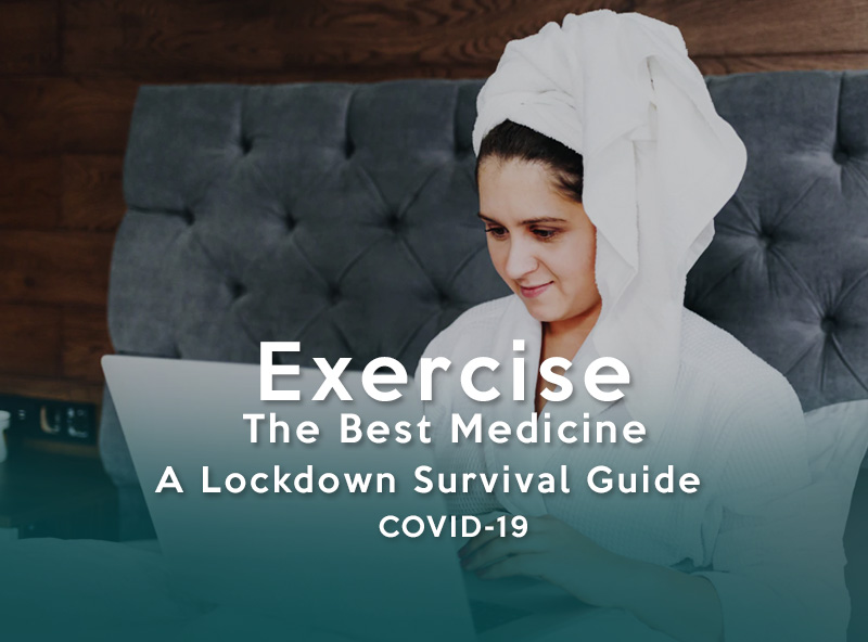 """Exercise is Medicine"" COVID-19 Lockdown Survival Guide"