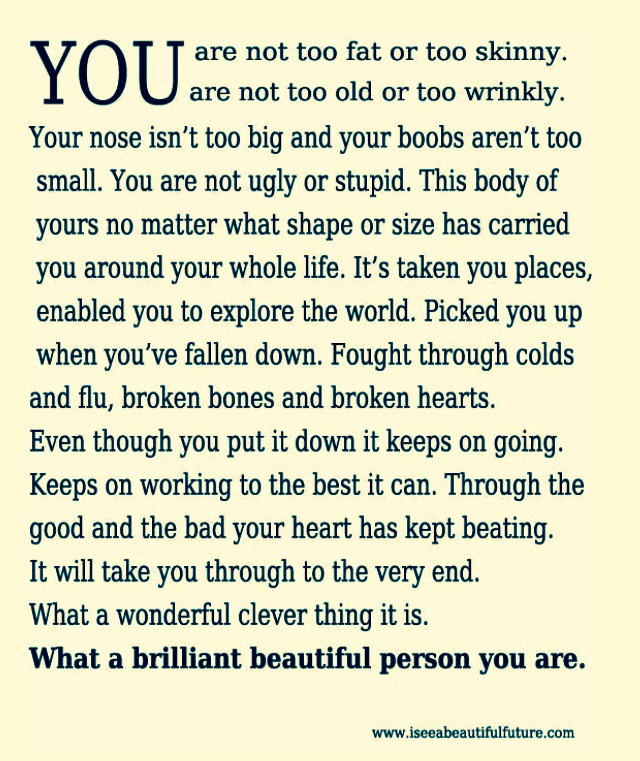 You are not too fat or too skinny..