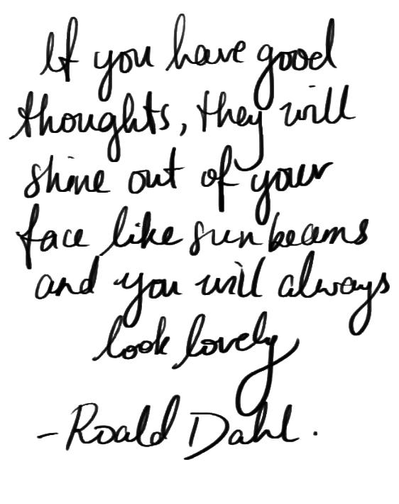 Good thoughts (thanks, Roald Dahl)