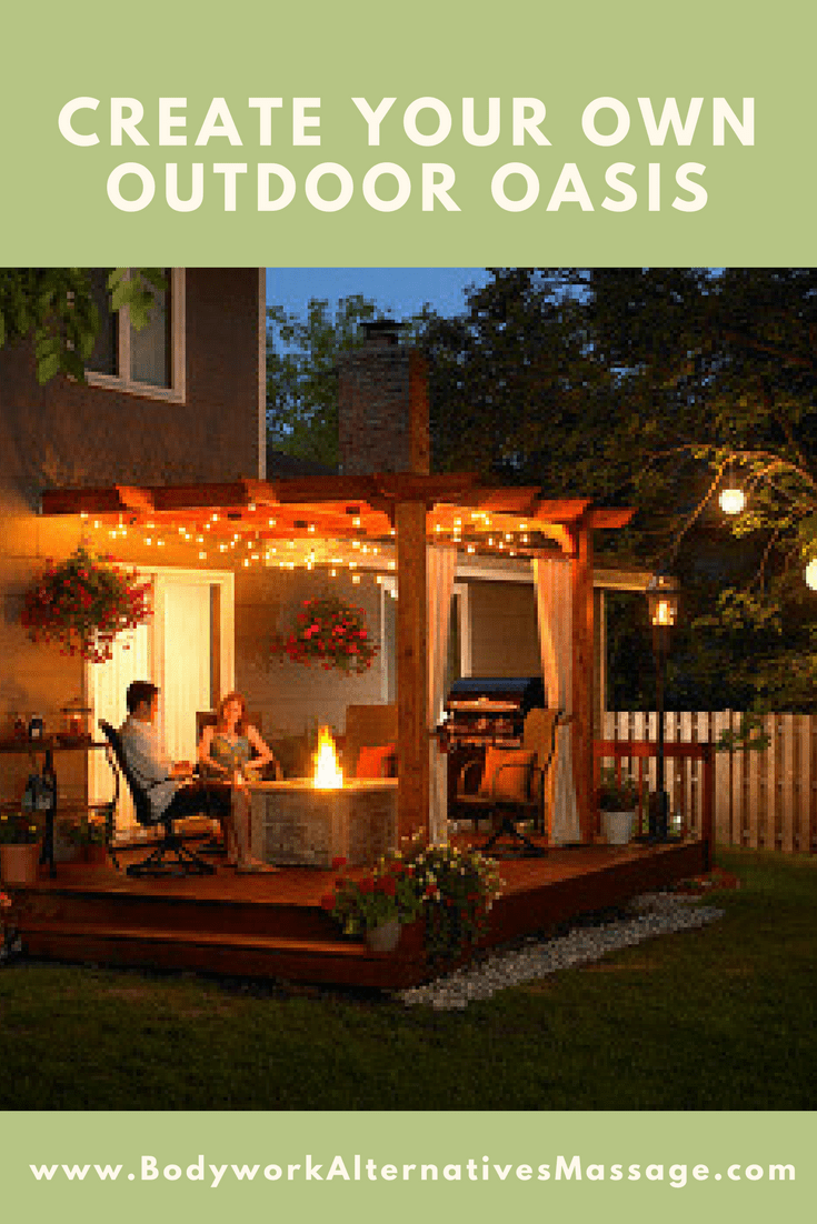 create your own outdoor oasis