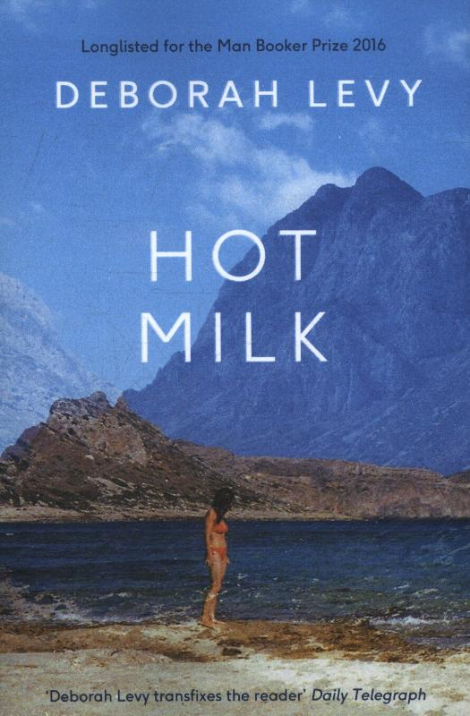 Hot Milk Deborah Levy