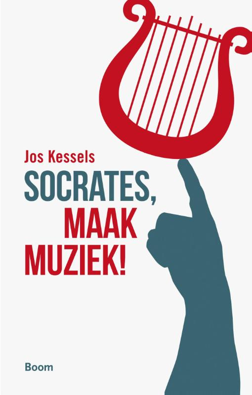 Socrates, maak muziek! Jos Kessels