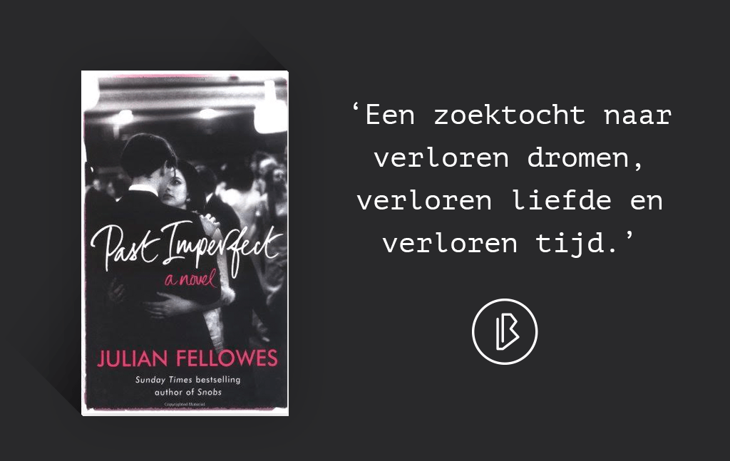 Recensie: Julian Fellowes – Past Imperfect