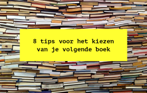 8 tips voor het kiezen van je volgende boek