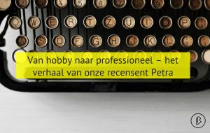 Van hobby naar professioneel – het verhaal van onze recensent Petra