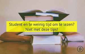 Student en te weinig tijd om te lezen? Niet met deze tips!