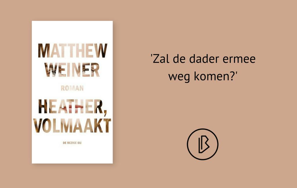 Recensie: Matthew Weiner – Heather, volmaakt