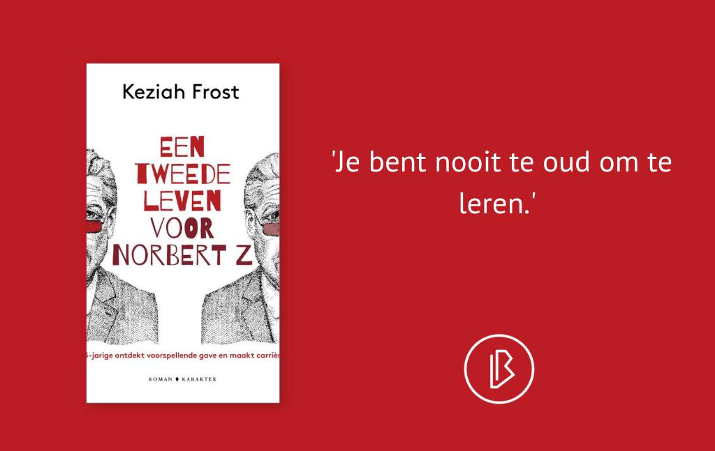 Recensie: Keziah Frost – Een tweede leven voor Norbert Z.