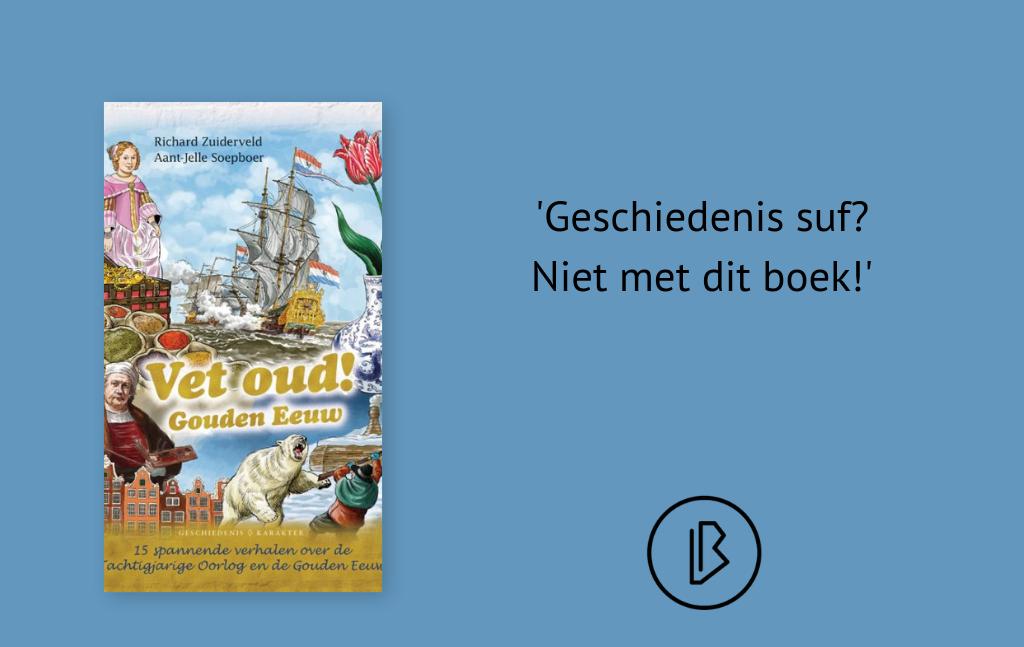 Recensie: Richard Zuiderveld en Aant-Jelle Soepboer – Vet oud! Gouden eeuw
