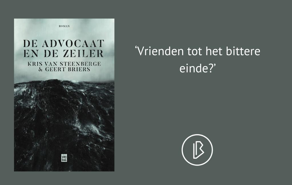 Recensie: Kris Van Steenberge & Geert Briers – De Advocaat en de Zeiler