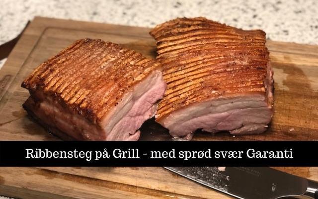 Ribbensteg på Grill – med sprød svær Garanti