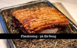 Flæskesteg - på Hø Seng