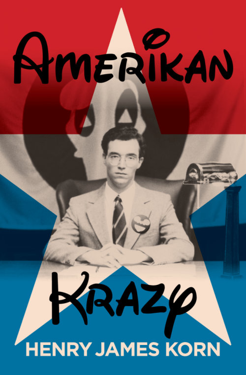 Henry Korn's novel Amerikan Krazy now available on Amazon.com