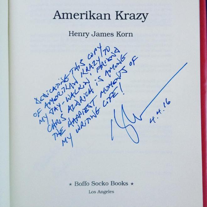I'm honored by the kind inscription from @henryjameskorn in my association copy of #AmerikanKrazy.