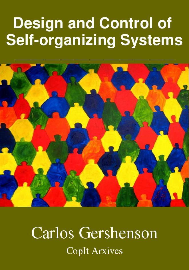 Design and Control of Self-organizing Systems by Carlos Gershenson (2007)