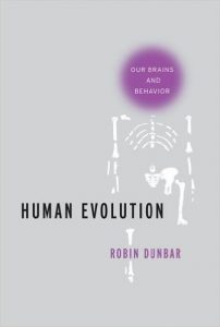 human-evolution-our-brains-and-behavior-by-robin-dunbar-11-01-16