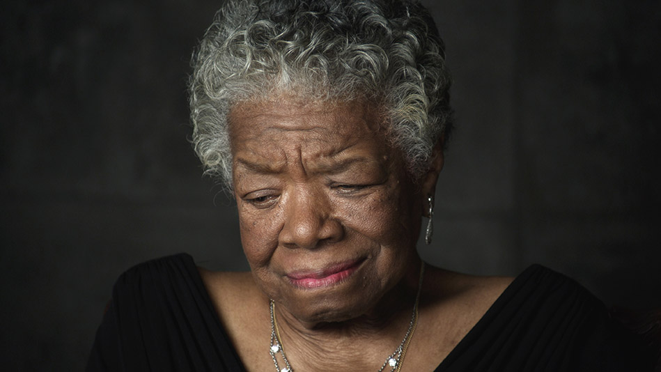 Maya Angelou bowled me over…