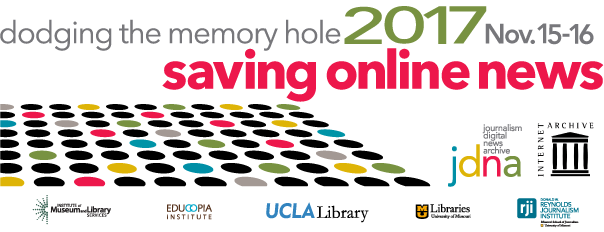 Dodging the Memory Hole 2017 Conference at the Internet Archive November 15-16, 2017