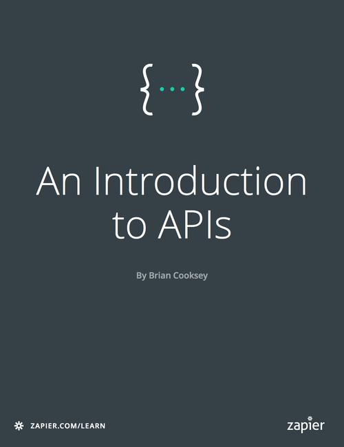 🔖 An Introduction to APIs   Zapier