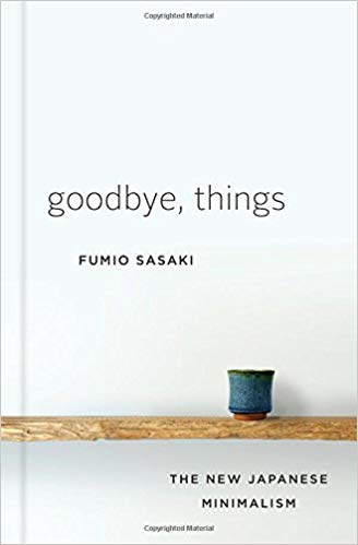 📗 Started reading Goodbye, Things: The New Japanese Minimalism by Fumio Sasaki