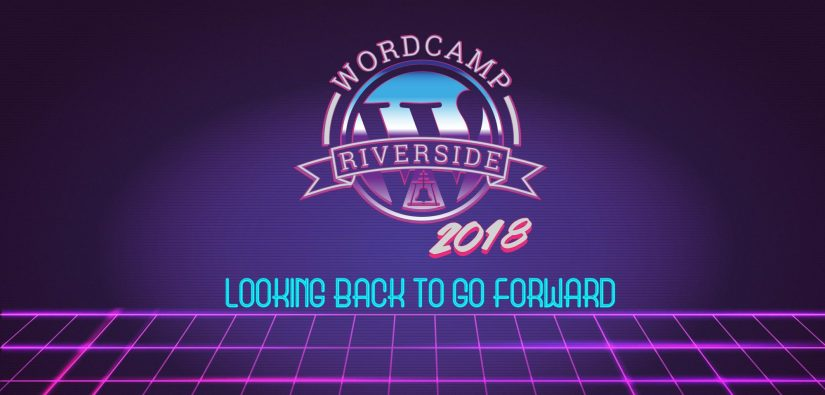 Logo for WordCamp Riverside 2018 with tagline 'Looking back to go forward'