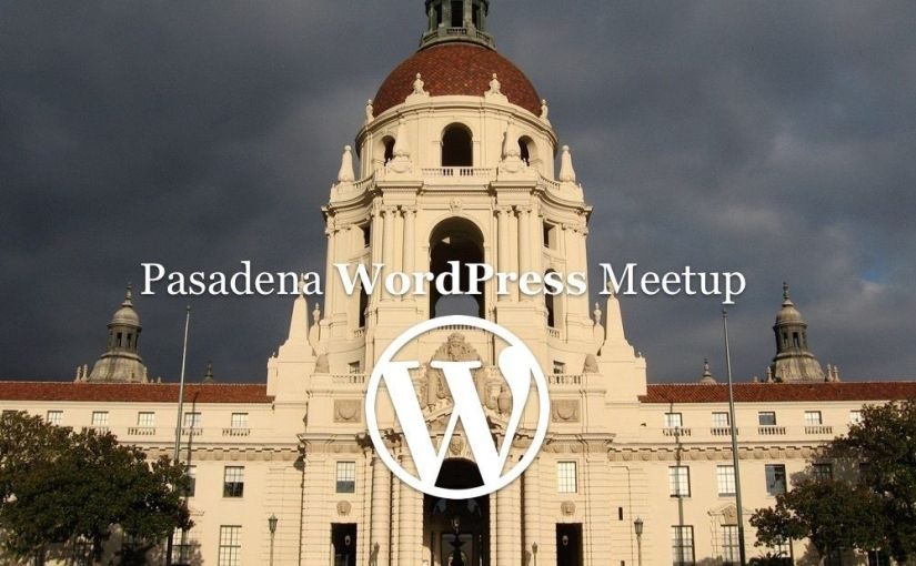 Notes from WordPress Pasadena General Meetup, March 2020!