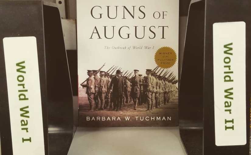 Barbara Tuchman's book Guns of August between section dividers labeled WW1 and WW2 where it is the only book.