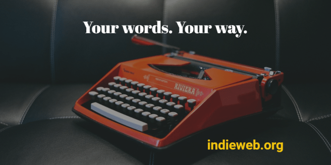 "an orange Riviera typewriter angled on a black leather couch superimposed with the text ""Your words. Your way. indieweb.org"""